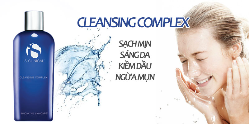 Công dụng của Sữa rửa mặt iS Clinical Cleaning Complex